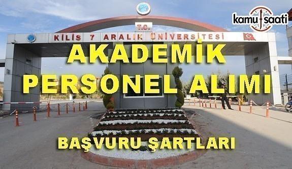 Kilis 7 Aralık Üniversitesi Akademik Personel Alım İlanı- Başvuru şartları