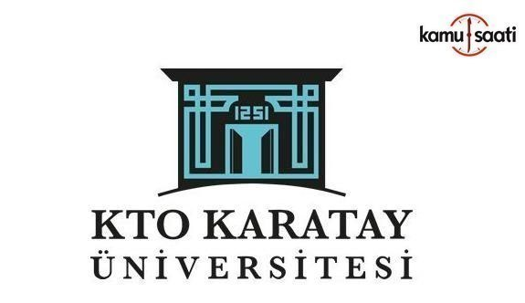 KTO-Karatay Üniversitesi Lisansüstü Eğitim-Öğretim ve Sınav Yönetmeliğinde Değişiklik Yapıldı - 28 Mayıs 2018 Pazartesi