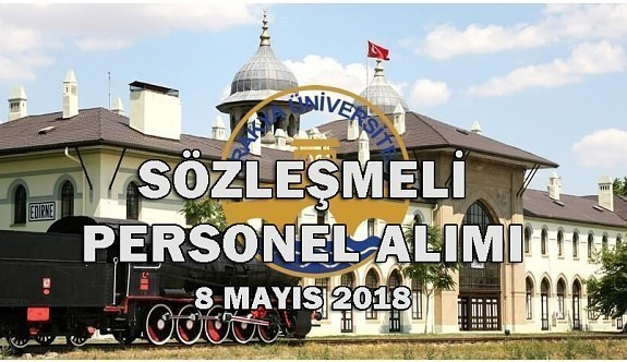 Trakya Üniversitesi 127 Sözleşmeli Personel Alım İlanı - 8 Mayıs 2018