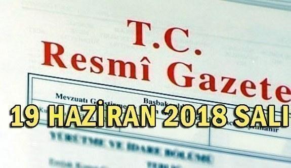 19 Haziran 2018 Salı Tarihli TC Resmi Gazete Kararları