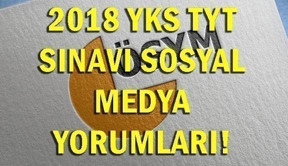 2018 YKS TYT sınavı sosyal medya yorumları! 30 Haziran TYT sınavı nasıldı?
