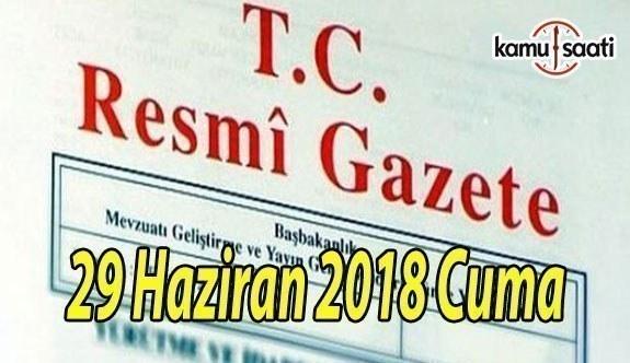 29 Haziran 2018 Cuma Tarihli TC Resmi Gazete Kararları