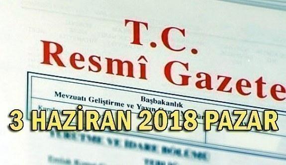 3 Haziran 2018 Pazar Tarihli TC Resmi Gazete Kararları