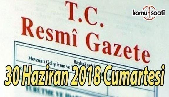 30 Haziran 2018 Cumartesi Tarihli TC Resmi Gazete Kararları
