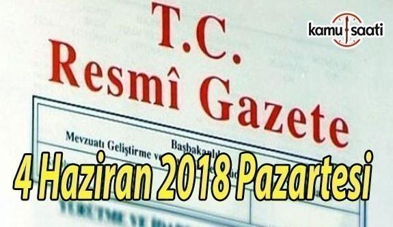 4 Haziran 2018 Pazartesi Tarihli TC Resmi Gazete Kararları