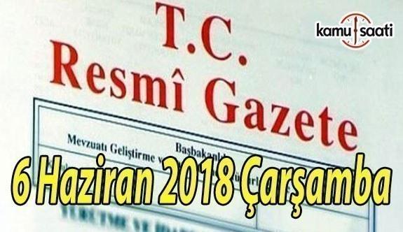 6 Haziran 2018 Çarşamba Tarihli TC Resmi Gazete Kararları