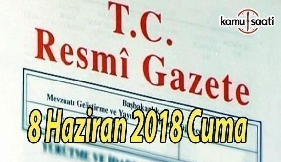 8 Haziran 2018 Cuma Tarihli TC Resmi Gazete Kararları