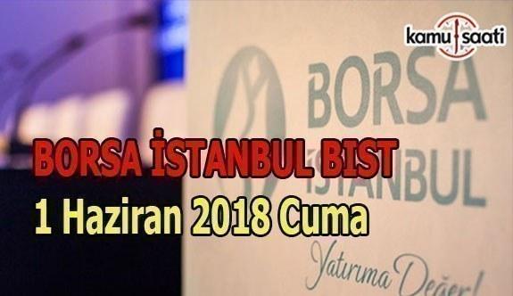 Borsa güne yatay başladı - Borsa İstanbul BİST 1 Haziran 2018 Cuma