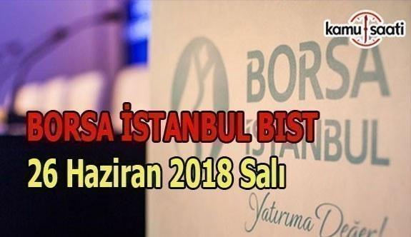 Borsa güne yatay başladı - Borsa İstanbul BİST 26 Haziran 2018