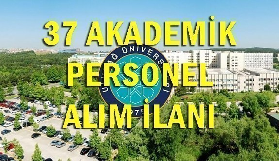 Bursa Uludağ Üniversitesi 37 Akademik Personel Alım İlanı - 11 Haziran 2018