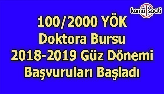 YÖK Doktora Bursu 2018-2019 Güz Dönemi Başvuru İlanı