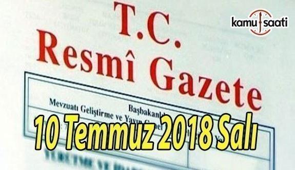 10 Temmuz 2018 Salı Tarihli TC Resmi Gazete Kararları