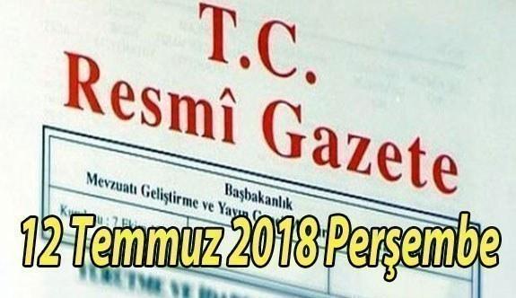 12 Temmuz 2018 Perşembe Tarihli TC Resmi Gazete Kararları