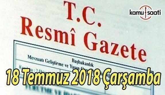 18 Temmuz 2018 Çarşamba Tarihli TC Resmi Gazete Kararları