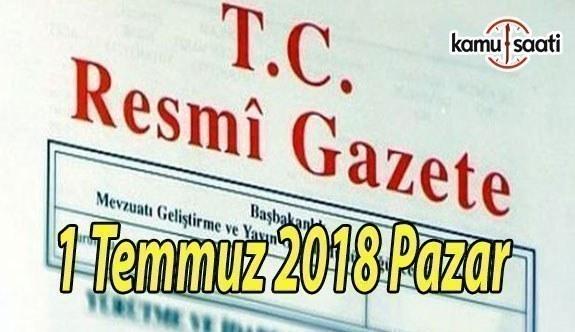 1 Temmuz 2018 Pazar Tarihli TC Resmi Gazete Kararları