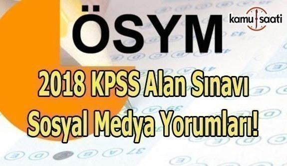2018 KPSS Alan sınavı Sosyal Medya Yorumları - KPSS A Grubu sınav soruları nasıldı?