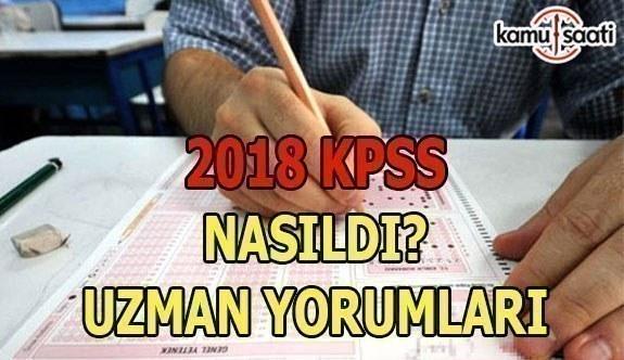 2018 KPSS soruları nasıldı, zor muydu, kolay mıydı? Uzman Yorumları