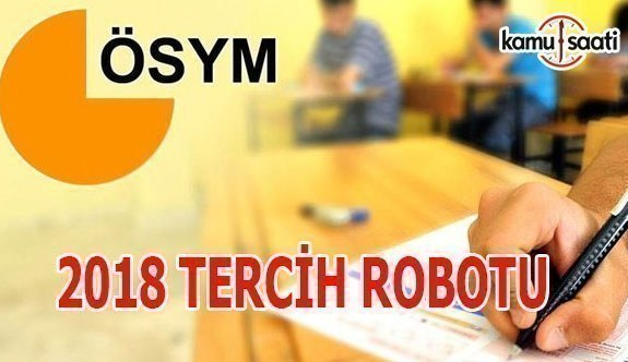 2018 YKS TYT AYT tercih robotu 2018 Üniversite tercih işlemleri