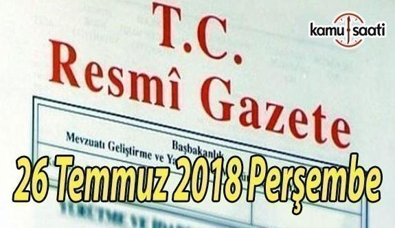 26 Temmuz 2018 Perşembe Tarihli TC Resmi Gazete Kararları