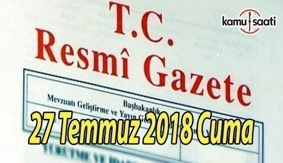 27 Temmuz 2018 Cuma Tarihli TC Resmi Gazete Kararları