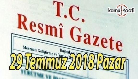 29 Temmuz 2018 Pazar Tarihli TC Resmi Gazete Kararları