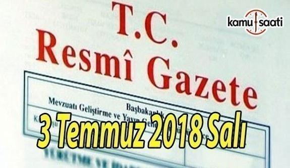 3 Temmuz 2018 Salı Tarihli TC Resmi Gazete Kararları