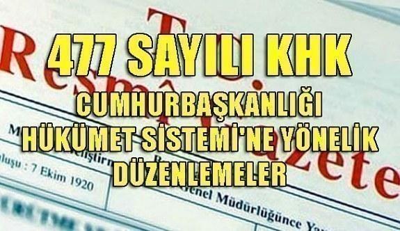 477 Sayılı KHK - Cumhurbaşkanlığı Hükümet Sistemi'ne yönelik düzenlemeler