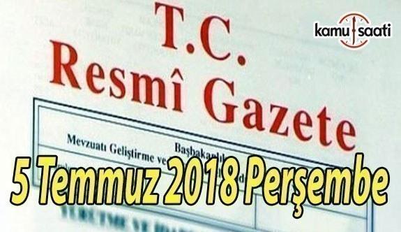 5 Temmuz 2018 Perşembe Tarihli TC Resmi Gazete Kararları
