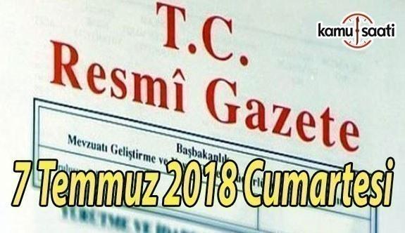 7 Temmuz 2018 Cumartesi Tarihli TC Resmi Gazete Kararları