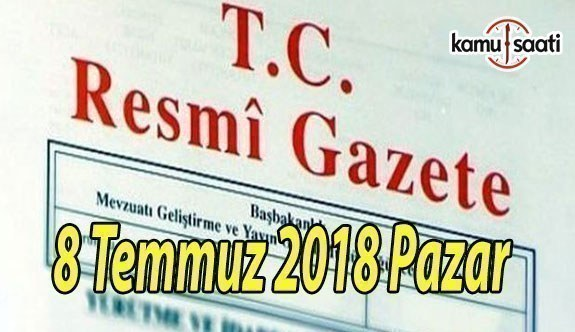 8 Temmuz 2018 Pazar Tarihli TC Resmi Gazete Kararları