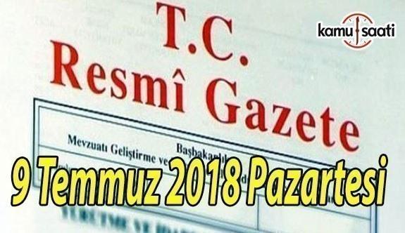 9 Temmuz 2018 Pazartesi Tarihli TC Resmi Gazete Kararları