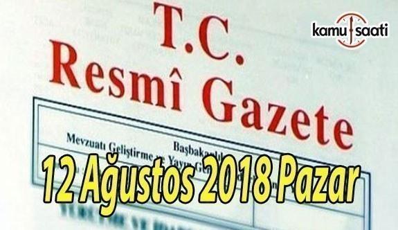 12 Ağustos 2018 Pazar Tarihli TC Resmi Gazete Kararları