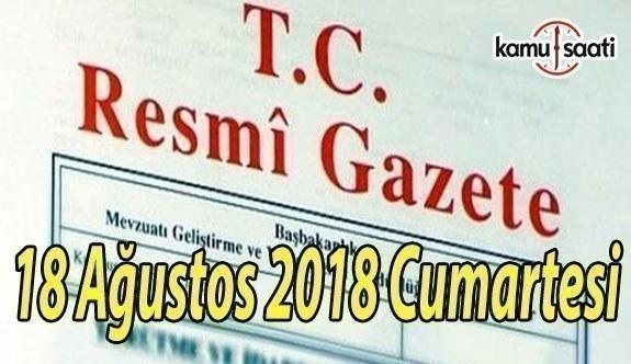18 Ağustos 2018 Cumartesi Tarihli TC Resmi Gazete Kararları