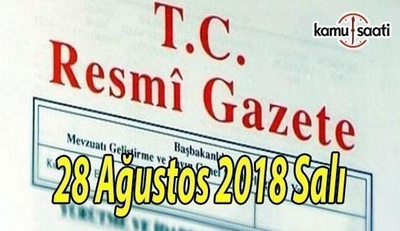 28 Ağustos 2018 Salı Tarihli TC Resmi Gazete Kararları
