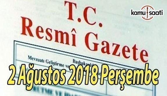 2 Ağustos 2018 Perşembe Tarihli TC Resmi Gazete Kararları