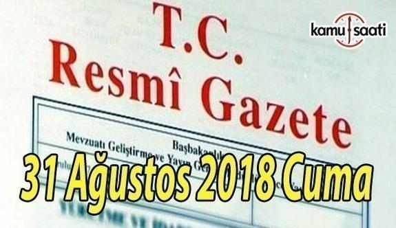 31 Ağustos 2018 Cuma Tarihli TC Resmi Gazete Kararları