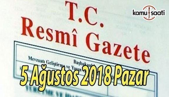5 Ağustos 2018 Pazar Tarihli TC Resmi Gazete Kararları