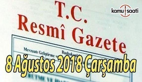 8 Ağustos 2018 Çarşamba Tarihli TC Resmi Gazete Kararları