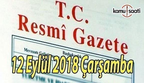 12 Eylül 2018 Çarşamba Tarihli TC Resmi Gazete Kararları