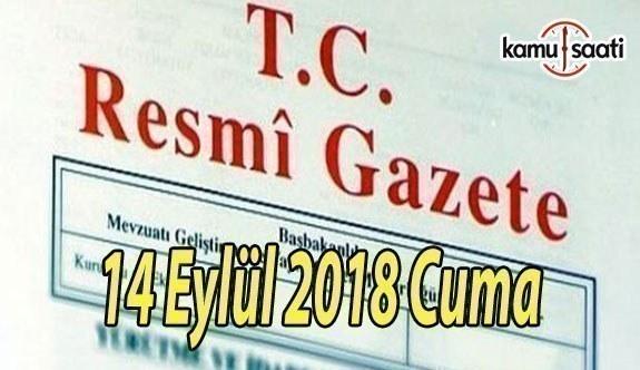 14 Eylül 2018 Cuma Tarihli TC Resmi Gazete Kararları