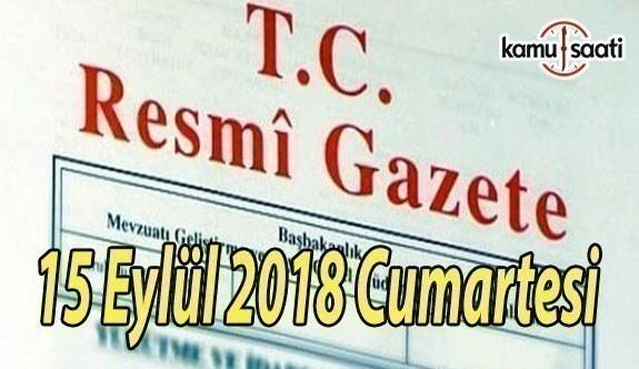 15 Eylül 2018 Cumartesi Tarihli TC Resmi Gazete Kararları