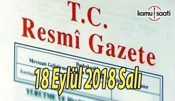 18 Eylül 2018 Salı Tarihli TC Resmi Gazete Kararları