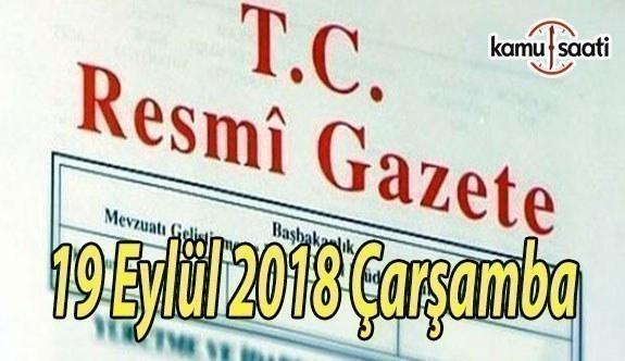 19 Eylül 2018 Çarşamba Tarihli TC Resmi Gazete Kararları