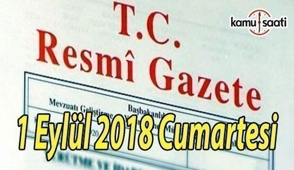1 Eylül 2018 Cumartesi Tarihli TC Resmi Gazete Kararları