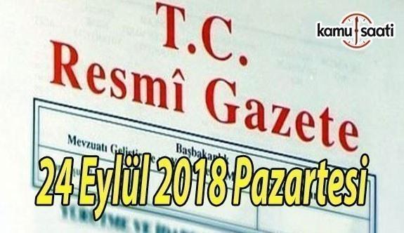 24 Eylül 2018 Pazartesi Tarihli TC Resmi Gazete Kararları