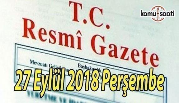 27 Eylül 2018 Perşembe Tarihli TC Resmi Gazete Kararları