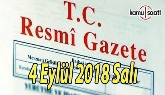 4 Eylül 2018 Salı Tarihli TC Resmi Gazete Kararları