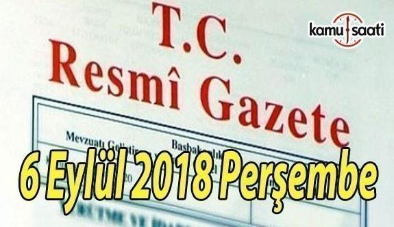 6 Eylül 2018 Perşembe Tarihli TC Resmi Gazete Kararları