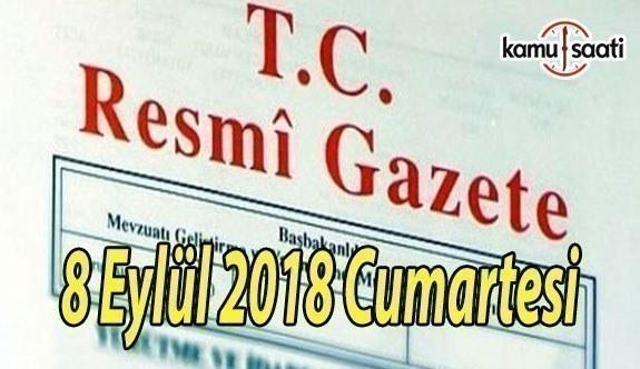 8 Eylül 2018 Cumartesi Tarihli TC Resmi Gazete Kararları