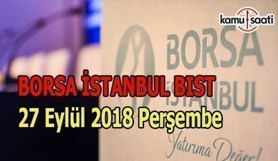 Borsa güne yatay başladı - Borsa İstanbul BİST 27 Eylül 2018 Perşembe